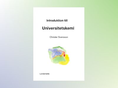 Introduktion till universitetskemi av Christer Svensson