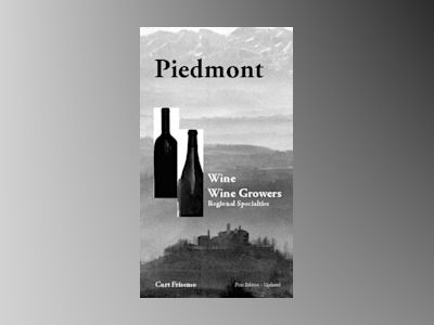 Piedmont : wine, wine growers and regional specialties av Curt Frisemo