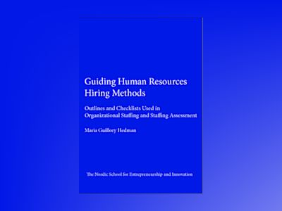 Guiding human resources hiring methods : outlines and checklists used in organizational staffing and staffing assessment av Maria Guillory Hedman