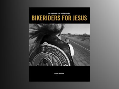 Bikeriders for Jesus : möt Preacher Mike & the Christian Crusaders av Magnus Westerborn