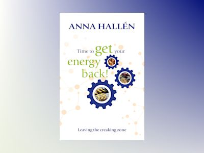 Time to get your energy back! av Anna Hallén