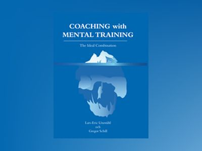 Coaching with mental training : the ideal combination av Lars-Eric Uneståhl