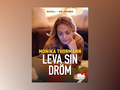 Leva sin dröm av Monika Thormann