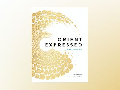 Orient Expressed: A raw food journey to the Levant and beyond av Sana Heco