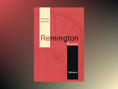 Remington av Fredrik Ahlfors