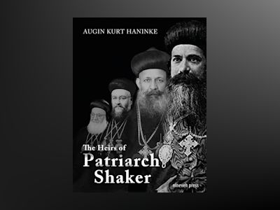 The Heirs of Patriarch Shaker : how Assyrian Church leaders have undermined their people´s ethnic identity av Augin Kurt Haninke
