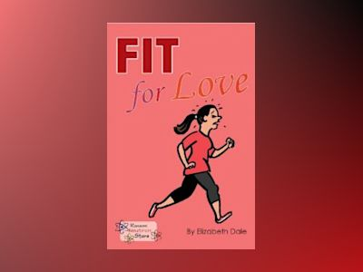 Fit for Love av Elizabeth Dale