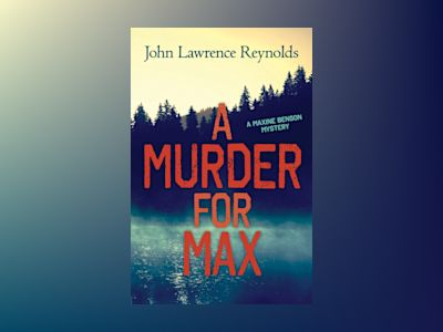 A Murder for Max av John Lawrence Reynolds