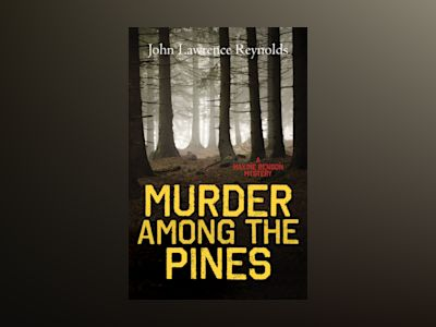 Murder Among the Pines av John Lawrence Reynolds
