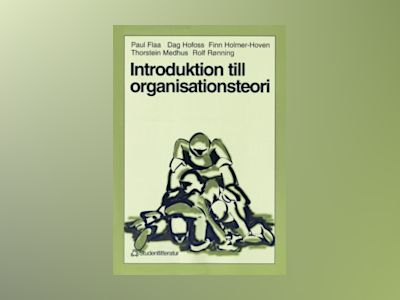 Introduktion till organisationsteori av Paul Flaa