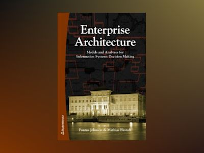 Enterprise Architecture : models and analyses for information systems decision making av Pontus Johnson