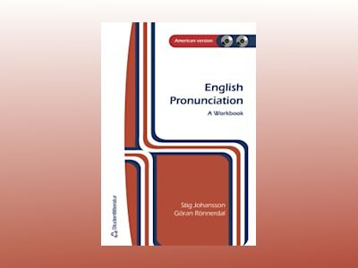 English pronunciation : a workbook : American version av Stig Johansson