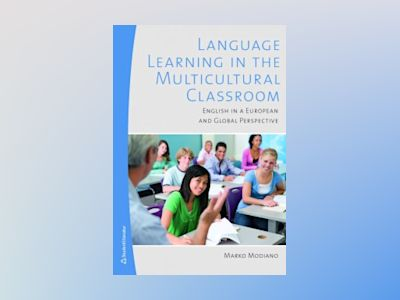 Language Learning in the Multicultural Classroom av Marko Modiano