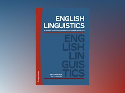 English Linguistics : introduction to morphology, syntax and semantics av Mats Johansson