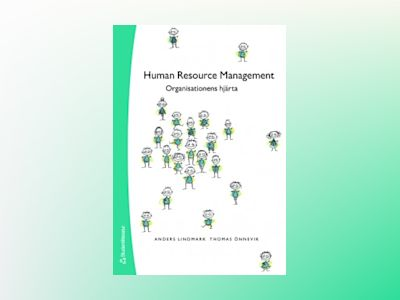 Human Resource Management - Organisationens hjärta av Anders Lindmark