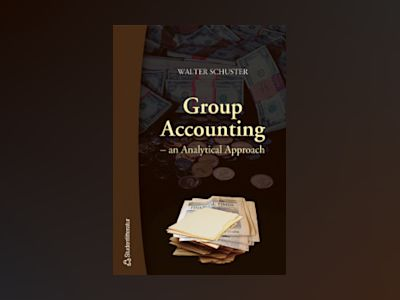 Group accounting : an analytical approach av Walter Schuster