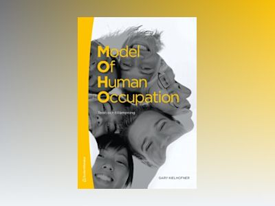 Model of human occupation : teori och tillämpning av Gary Kielhofner