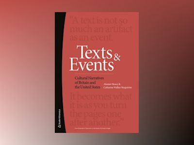 Texts and Events : Cultural Narratives of Britain and the United States av Catharine Walker Bergström