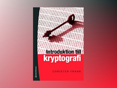 Kryptografi : en introduktion av Christer Frank