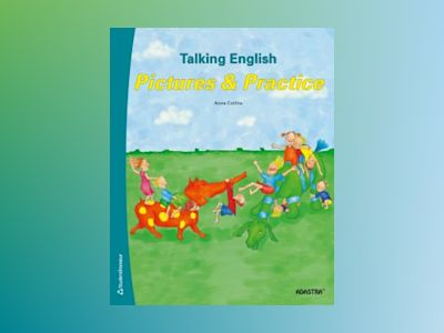 Talking English 1-3. Elevbok - Pictures and Practice av Anna Collins-Gustafsson