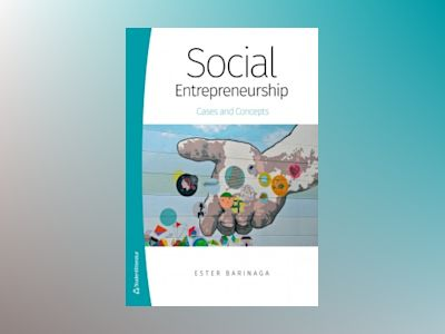 Social entrepreneurship : cases and concepts av Ester Barinaga