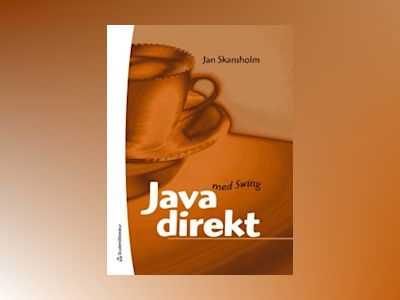 Java direkt med Swing av Jan Skansholm