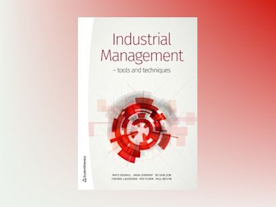 Industrial Management : tools and techniques av Mats Engwall