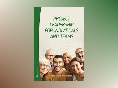 Project leadership for individuals and teams av Tomas Jansson