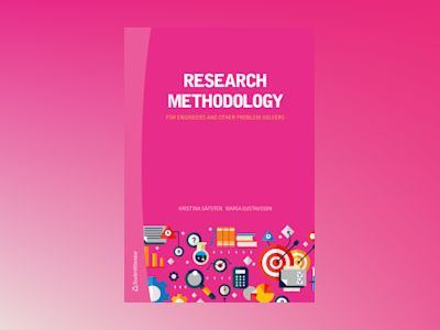 Research methodology - for engineers and other problem-solvers av Kristina Säfsten