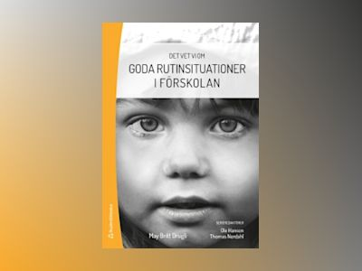 Goda rutinsituationer i förskolan av May Britt Drugli