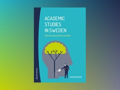 Academic Studies in Sweden - Effective Study Skills and Habits av Marina Bergman