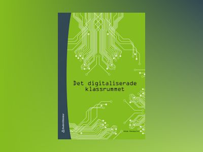 Det digitaliserade klassrummet av Adam Palmquist