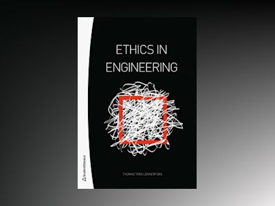 Ethics in Engineering av Thomas Taro Lennerfors