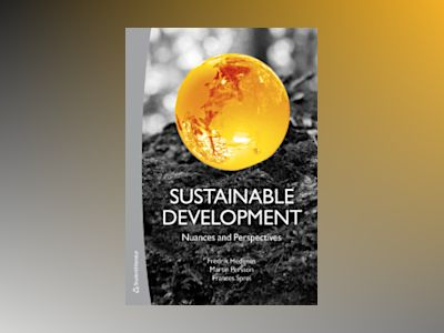 Sustainable development : nuances and perspectives av Fredrik Hedenus