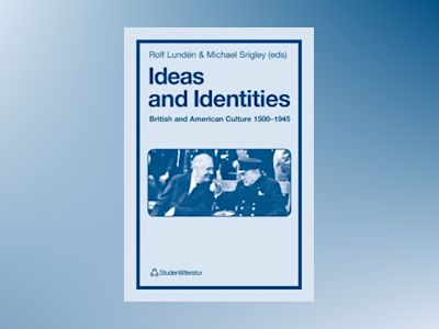 Ideas and Identities : British and American Culture 1500-1945 av Barbro Almqvist Norbelie