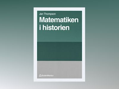 Matematiken i historien av Jan Thompson