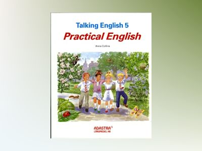 Talking English 5. Elevbok : Practical English av Anna Collins-Gustafsson