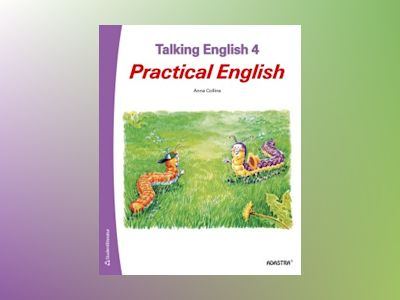 Talking English 4 Elevbok : Practical English av Anna Collins-Gustafsson