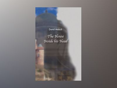 The House Inside His Head av David Malsch