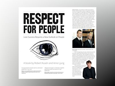 Respect for people : Lean success requires a new outlook on people av Robert Kusén