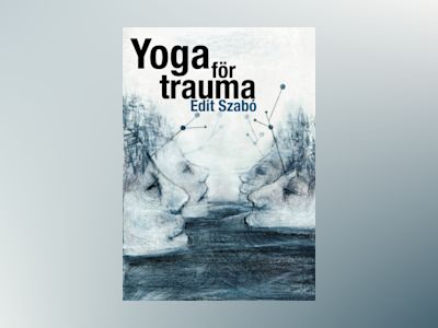 Yoga för trauma av Edit Szabo