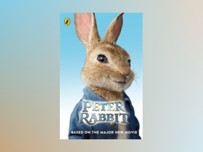 Peter Rabbit: Based on the Major New Movie av Peter Rabbit: Based on the Major New Movie
