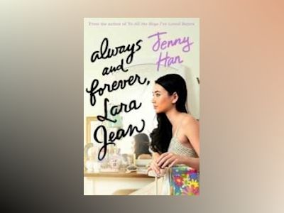 Always and Forever, Lara Jean av Always and Forever, Lara Jean