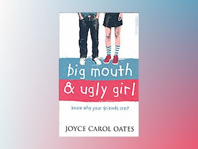 Big Mouth and Ugly Girl av Joyce Carol Oates