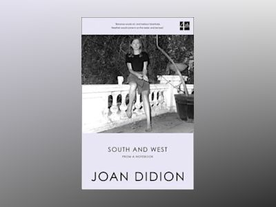 South and West av Joan Didion