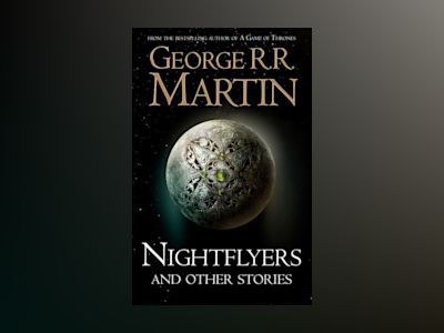 Nightflyers and Other Stories av George R. R. Martin