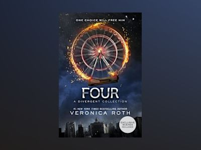 Four: A Divergent Collection av Four: A Divergent Collection