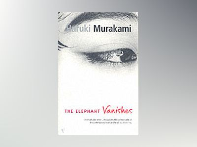 Elephant vanishes av Haruki Murakami