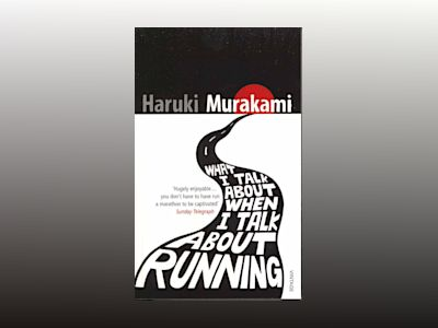 What I Talk About When I Talk about Running av Haruki Murakami