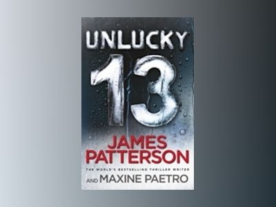Unlucky 13 - (womens murder club 13) av James Patterson
